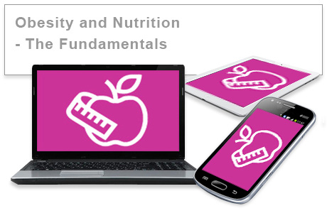 Obesity and Nutrition - The Fundamentals e-learning course