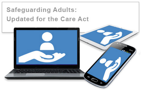 Safeguarding Adults - Updated For The Care Act e-learning course