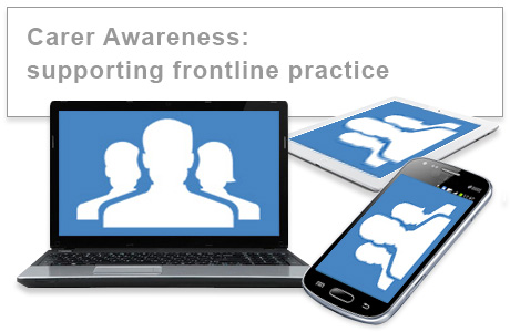 Carer Awareness: supporting frontline practice e-learning training course